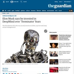 Elon Musk says he invested in DeepMind over 'Terminator' fears
