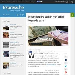 Investeerders staken hun strijd tegen de euro