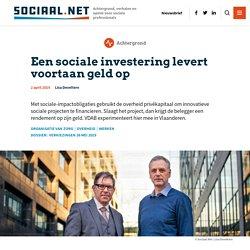 Een sociale investering levert voortaan geld op — Achtergrond — Sociaal.Net