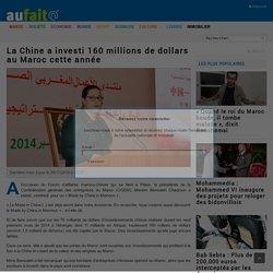 La Chine a investi 160 millions de dollars au Maroc cette année
