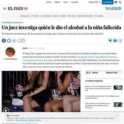 Un juez investiga quién le dio el alcohol a la niña fallecida