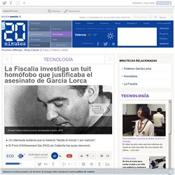 La Fiscalía investiga un tuit homófobo que justificaba el asesinato de García Lorca