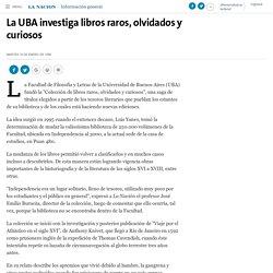 La UBA investiga libros raros, olvidados y curiosos - 19.01.1999 - LA NACION