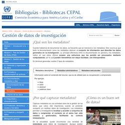 Metadatos - Gestión de datos de investigación - Biblioguias at Biblioteca CEPAL, Naciones Unidas