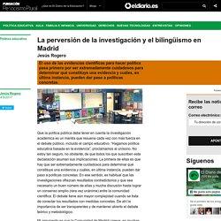 La perversión de la investigación y el bilingüismo en Madrid - El Diario de la Educación » El Diario de la Educación