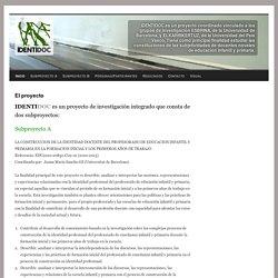 IDENTIDOC es un proyecto coordinado vinculado a los grupos de investigación ESBRINA, de la Universidad de Barcelona, y ELKARRIKERTUZ, de la Universidad del País Vasco. Tiene como principal finalidad estudiar las constituciones de las subjetivi