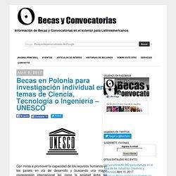 Becas en Polonia para investigación individual en temas de Ciencia, Tecnología o Ingeniería - UNESCO - Becas y Convocatorias