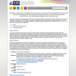 Utilización de Moodle en la gestión de información, documental y del conocimiento en grupos de investigación (English) Moodle learning management system as a tool for information, documentation, and knowledge management by research groups