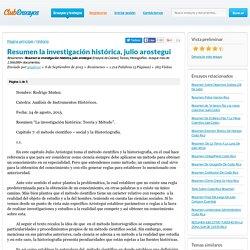 Resumen la investigación histórica, julio arostegui - Resúmenes