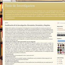 Tesis de Investigacion: Justificación de la Investigación. Hernández, Fernández y Baptista.
