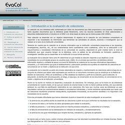 I - Introducción a la evaluación de colecciones — Proyecto de investigación - Desarrollo de colecciones en bibliotecas universitarias: Metodología de evaluación