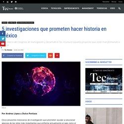 5 investigaciones que prometen hacer historia en México