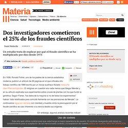 Dos investigadores cometieron el 25% de los fraudes científicos