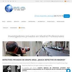 Investigadores Privados en Madrid Cualificados