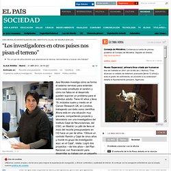 """""""Los investigadores en otros países nos pisan el terreno"""""""