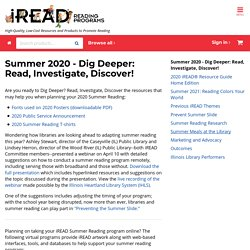 Summer 2020 - Dig Deeper: Read, Investigate, Discover! - iREAD: Reading Programs