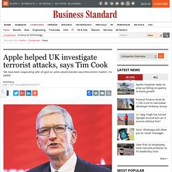 Apple helped UK investigate terrorist attacks, says Tim Cook