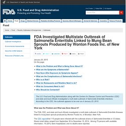 FDA 23/01/15 FDA Investigated Multistate Outbreak of Salmonella Enteritidis Linked to Mung Bean Sprouts Produced by Wonton Foods Inc. of New York