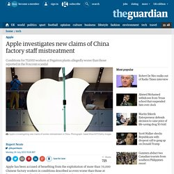 Apple investigates new claims of China factory staff mistreatment
