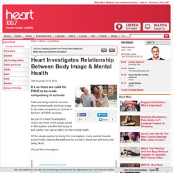 Heart Investigates Relationship Between Body Image & Mental Health - Heart West Midlands News