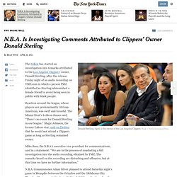 N.B.A. Is Investigating Comments Attributed to Clippers' Owner Donald Sterling
