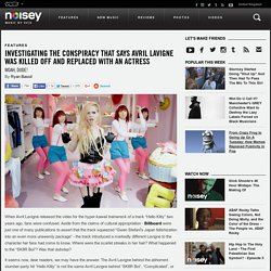 Investigating the Conspiracy That Says Avril Lavigne Was Killed off and Repla...