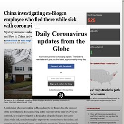 China investigating ex-Biogen employee who fled there while sick with coronavirus