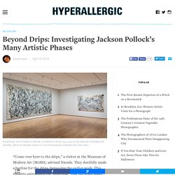 Beyond Drips: Investigating Jackson Pollock's Many Artistic Phases