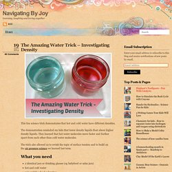 The Amazing Water Trick - Investigating Density - Navigating By Joy