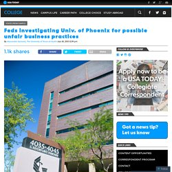 Feds investigating Univ. of Phoenix for possible unfair business practices