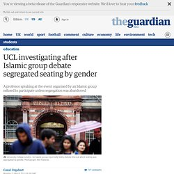guardian: UCL investigating after Islamic group debate segregated seating by gender