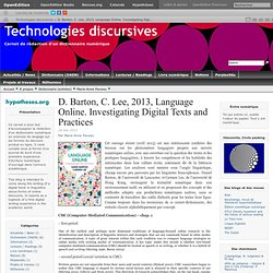 D. Barton, C. Lee, 2013, Language Online. Investigating Digital Texts and Practices