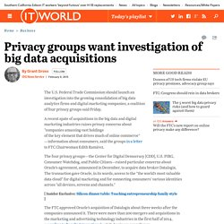 Privacy groups want investigation of big data acquisitions