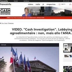 """Cash Investigation"". Lobbying agroalimentaire : non, mais allo l'ANIA..."