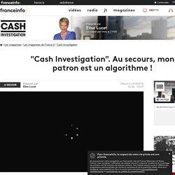 """""""Cash Investigation"""". Au secours, mon patron est un algorithme ! - France 2 - 24 septembre 2019 - En replay"""