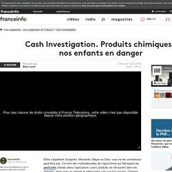 """Regardez en direct l'émission """"Cash Investigation"""" consacrée aux pesticides et leurs dangers pour la santé - France 2 - 2 février 2016 - En replay"""