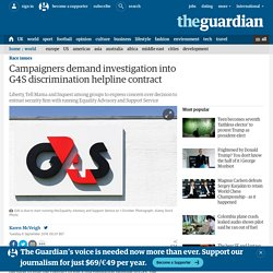 Campaigners demand investigation into G4S discrimination helpline contract