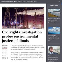 Civil rights investigation probes environmental justice in Illinois