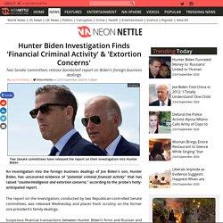 Hunter Biden Investigation Finds 'Financial Criminal Activity' & 'Extortion Concerns'