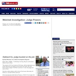Wolchek Investigation: Judge Powers - Fox 2 News Headlines