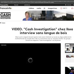 """Cash Investigation"" chez Ikea : interview sans langue de bois - 19/01/17"