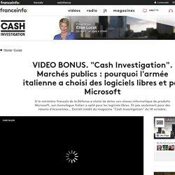 """VIDEO BONUS. """"Cash Investigation"""". Marchés publics : pourquoi l'armée italienne a choisi des logiciels libres et pas Microsoft"""