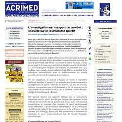 L'investigation est un sport de combat : Enquête sur le journalisme sportif