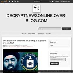 Les Etats-Unis aident l'Etat Islamique et jouent avec le feu! - Media décryptage investigation journalistique géopolitique