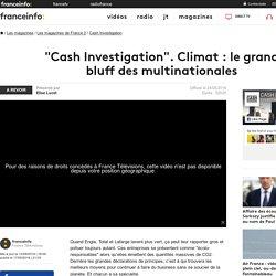 """Cash Investigation"". Climat : le grand bluff des multinationales - France 2 - 24 mai 2016 - En replay"