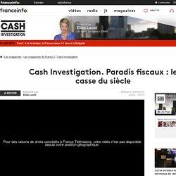 Cash Investigation. Paradis fiscaux : le casse du siècle - France 2 - 5 avril 2016 - En replay