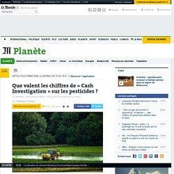 Que valent les chiffres de «Cash Investigation» sur les pesticides?
