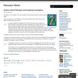 Retraction Watch: Authors retract Cell paper amid ongoing investigation