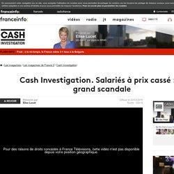 """Regardez l'émission Cash Investigation sur les """"salariés à prix cassé"""" - France 2 - 22 mars 2016 - En replay"""