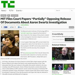 "MIT Files Court Papers ""Partially"" Opposing Release Of Documents About Aaron Swartz Investigation"